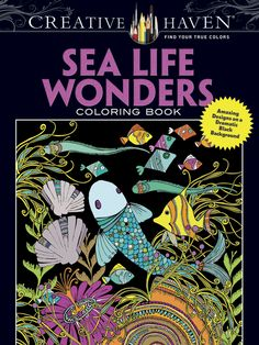 Creative Haven Sea Life Wonders Coloring Book: Amazing Designs on a Dramatic Black Background