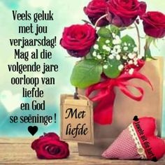 Mag jy n wonderlike dag en jaar hê. Happy Birthday Meme, Happy Birthday Pictures, Happy Birthday Messages, Happy Birthday Quotes, Birthday Greetings, Special Birthday Wishes, Happy Birthday Flower, Birthday Wishes For Myself, Happy Married Life