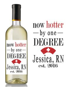 Now Hotter By One Degree Nurse Custom Wine Label. Nurse Gift. Graduation Gift/Decorations. Registered Nurse. Nursing School Gift. RN. LPN.