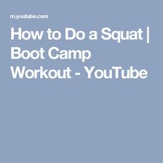 How to Do a Squat | Boot Camp Workout - YouTube