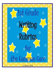 1st Grade Common Core Writing Rubrics
