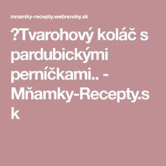 🍪Tvarohový koláč s pardubickými perníčkami.. - Mňamky-Recepty.sk