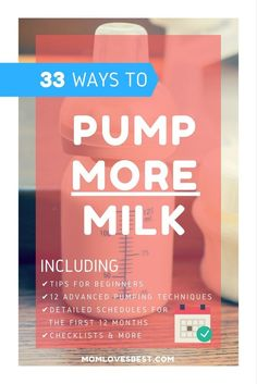 The Ultimate Guide To Pumping More Milk. 33 Steps You Can Follow To Ensure Your Breast Pumping Experience Will Be A Success