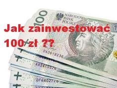 Jak zainwestować 100 zł ? - YouTube