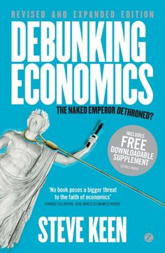 "Read ""Debunking Economics The Naked Emperor Dethroned?"" by Professor Steve Keen available from Rakuten Kobo. Debunking Economics exposes what many non-economists may have suspected and a minority of economists have long known: th. Used Books, Books To Read, Reading Projects, Social Science, Free Reading, Emperor, Economics, Audiobooks, Naked"
