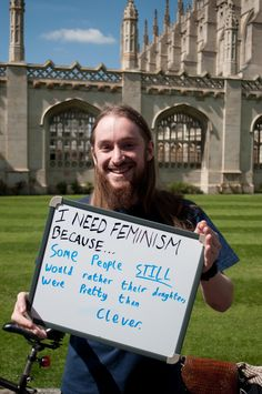 """I need feminism because some people STILL would rather their daughters were pretty than clever."""