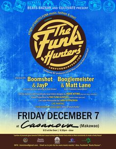Makawao, HI Beats Bazaar and Cultivate present a night of Ghetto Funk music, fashion and soul!  Featuring Vancouver, BC producers The Funk Hunters on their world tour Maui debut. Plus, local DJ's Boomshot  JP...