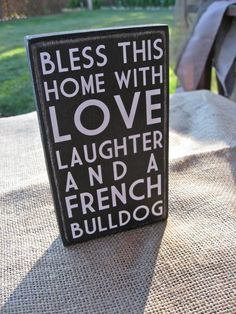 Bless this home with love laughter and a french by SignMeUpCupcake
