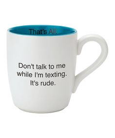 Another great find on #zulily! 'Don't Talk to Me When I'm Texting' Mug #zulilyfinds