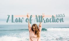 Learn about the Law of Attraction and apply it with these 7 easy hacks that will help you manifest your dreams and attract what you seek in life.