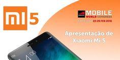 MWC 2016: Xiaomi Mi 5 chega com processador e câmera potentes