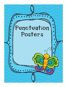 Here are punctuation posters for a period, comma, question mark, apostrophe, exclamation mark, and quotations....