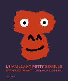 LIVRE : LE VAILLANT PETIT GORILLE