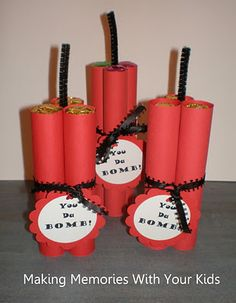 *You're da Bomb* Valentine - wrapped Rolo's or Mento's w/ a black licorice or pipe cleaner wick...