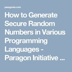 How to Generate Secure Random Numbers in Various Programming Languages - Paragon Initiative Enterprises Blog C Programming, Programming Languages, Numbers, Random, Blog, Numeracy, Casual