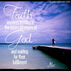 """""""Faith...involves trusting in the future promises of God and waiting for their fulfillment."""" - R.C. Sproul For more Christian and inspirational quotes, please visit www.ChristianQuotes.info #Christianquotes #R.C.-Sproul"""