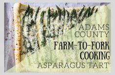 Adams County Farm-to-Fork Cooking - Asparagus Tart