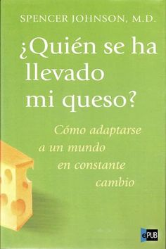 Quién se ha llevado mi queso? Queso, Reading, Books, Magic Book, Buddhism, Authors, Literature, Libros, Word Reading