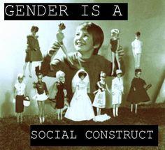 Social Construct // Gender // Sociology