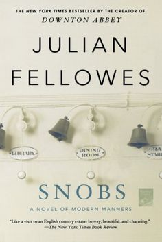 Snobs by Julian Fellowes http://www.amazon.com/dp/1250020360/ref=cm_sw_r_pi_dp_Q1H8vb1351X1Q