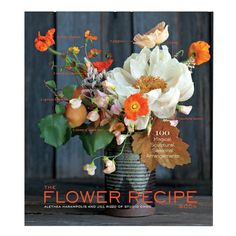 """""""The Flower Recipe Book"""" by Alethea Harampolis and Jill Rizzo of Studio Choo: Floral arrangement as recipes // A CUP OF JO"""
