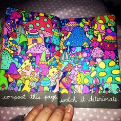 Wreck this journal, compost this page, watch it deteriorate, toad stools....♥