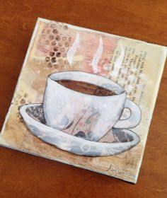 Mixed media coffee on little canvas. By angeladavisdesigns  angie-davis.com