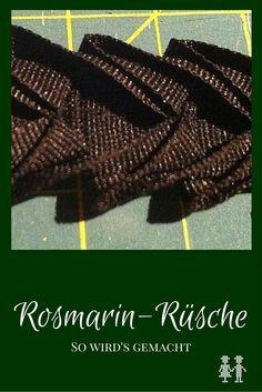Beschreibung und Nähanleitung für eine Rosmarinrüsche