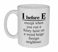I before E For all my teacher friends! :) #CoffeeHumor