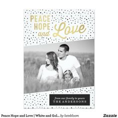Peace Hope and Love   White and Gold Photo Card