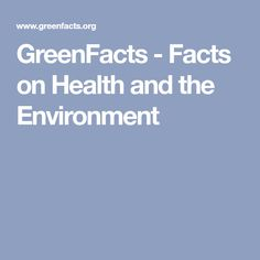 GreenFacts - Facts on Health and the Environment
