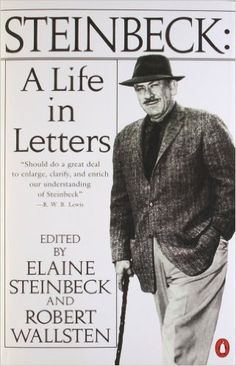 Steinbeck: A Life in Letters: John Steinbeck, Elaine Steinbeck, Robert Wallsten: 9780140042887: Amazon.com: Books