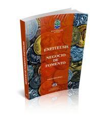 Enfiteusis : negocio de fomento. /  Editorial Juridica, 2011