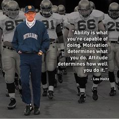 Ability is what you're capable of doing... Lou Holtz quote