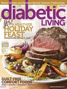 A resource for those living with diabetes, Diabetic Living offers recipes, exercise tips, guides and expert advice for a healthy lifestyle. Diabetic Living Magazine, Diet Center, Diabetes Information, Dessert For Dinner, Side Recipes, Diabetic Recipes, Diabetic Foods, Meal Planning, Healthy Living