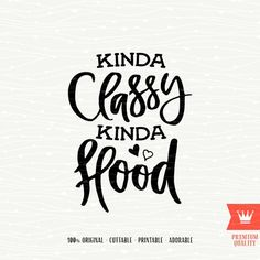 Kinda Classy Kinda Hood SVG Cutting File - SVG Cuttable Sweet Southern Sassy Iron On Transfer Cut File for Cricut Explore, Silhouette Cameo Mom Quotes, Funny Quotes, Cricut Tutorials, Cricut Ideas, Oh Deer, Vinyl Shirts, Silhouette Cameo Projects, Cricut Creations, Cricut Vinyl