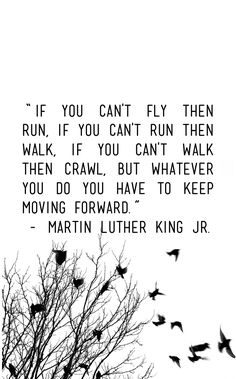 If you can't then run. Martin Luther King Jr. MLK quote