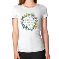 Wildflowers in a World of Weeds Tee