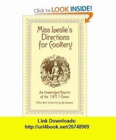Miss Leslies Directions for Cookery (9780486406145) Eliza Leslie , ISBN-10: 0486406148  , ISBN-13: 978-0486406145 ,  , tutorials , pdf , ebook , torrent , downloads , rapidshare , filesonic , hotfile , megaupload , fileserve