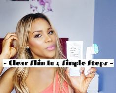 Clear Skin In 4 Simple Steps | SkinCare Routine ♡