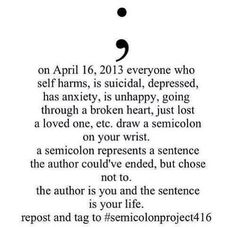 Reason I want the semicolon tattoo.