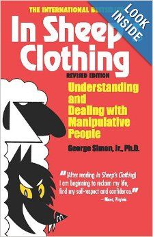 In Sheep's Clothing: Understanding and Dealing with Manipulative People: George K. Simon Ph.D.: 9781935166306: Amazon.com: Books