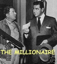 The Millionaire; I wish they would remake this show.  I loved it! John Bearsford Tipton was always giving away Money
