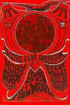 Electric Flag, Moby Grape, and The Steve Miller Blues Band at The Fillmore - 1967. Artist: Bonnie MacLean. Photo of The Electric Flag American Music Band by Jim Marshall.