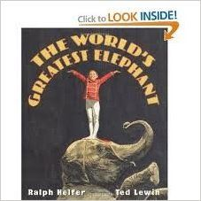 The Worldest Greatest Elephant - - Captivating true story of a boy and his elephant and the life long relationship they shared.