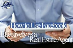 How to Use Facebook Effectively as a Real Estate Agent