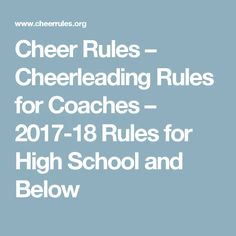 Cheer Rules – Cheerleading Rules for Coaches   –  2017-18 Rules for High School and Below