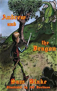 Andrew and the Dragon by Sam Blake https://www.amazon.com/dp/B01MR1V5UO/ref=cm_sw_r_pi_dp_x_WEyGybNBWJ2FY