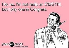 Funniest Memes Mocking Congress: Not Really an OB/GYN