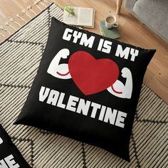 'Gym Is My Valentine' Floor Pillow by Be My Valentine, Pillow Design, Sell Your Art, Floor Pillows, Cushions, Gym, Flooring, Printed, Awesome